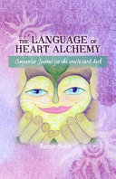 The Language of Heart Alchemy   Card Deck Companion Journal