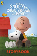 Snoopy and Charlie Brown  The Peanuts Movie Storybook