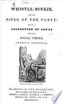 Whistle Binkie Or The Piper Of The Party A Collection Of Songs For The Social Circle Second Edition Enlarged Edited By John D Carrick
