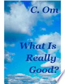 What Is Really Good?