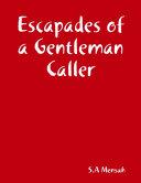 Escapades of a Gentleman Caller