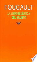 La hermeneutica del sujeto/ The Hermeneutics of the Subject