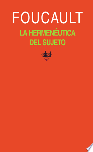 Download La hermeneutica del sujeto/ The Hermeneutics of the Subject Free Books - Dlebooks.net