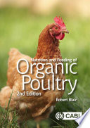 """Nutrition and Feeding of Organic Poultry, 2nd Edition"" by Robert Blair"