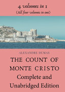 The Count of Monte Cristo Complete and Unabridged Edition  4 Volumes in 1  All Four Volumes in One