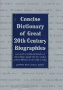 Concise Dictionary of Great 20th Century Biographies