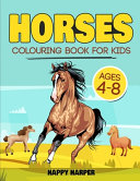 Horses Colouring Book For Kids Ages 4 8 Book PDF