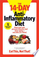 """The 14-Day Anti-Inflammatory Diet: Heal your gut, prevent disease, and slow aging-one bite at a time!"" by Mike Zimmerman, The Editors of Eat This, Not That!"