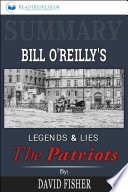 Summary of Legends and Lies: The Patriots by David Fisher