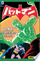 Batman  The Jiro Kuwata Batmanga  2014    31 Book