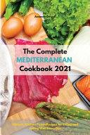 The Complete Mediterranean Cookbook 2021 Book