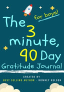 The 3 Minute  90 Day Gratitude Journal for Boys