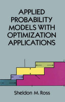 Applied Probability Models with Optimization Applications