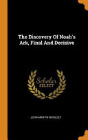 The Discovery of Noah s Ark  Final and Decisive