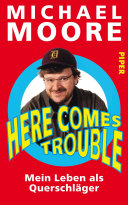 Here Comes Trouble: Mein Leben als Querschläger
