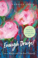 Enough Drugs  I Am a Woman and Can Heal Naturally