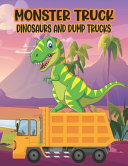 Monster Truck Dinosaurs And Dump Trucks Coloring Book