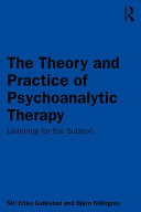 The Theory and Practice of Psychoanalytic Therapy