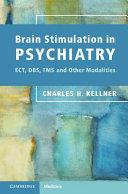 Brain Stimulation in Psychiatry