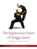 The Mysterious Power of Xing Yi Quan