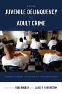 From Juvenile Delinquency to Adult Crime: Criminal Careers, Justice Policy, and Prevention [Pdf/ePub] eBook
