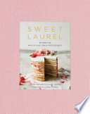 """Sweet Laurel: Recipes for Whole Food, Grain-Free Desserts: A Baking Book"" by Laurel Gallucci, Claire Thomas, Lauren Conrad"