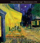 Vincent Van Gogh Masterpieces of Art by Stephanie Cotela Tanner