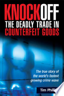 Knockoff  The Deadly Trade in Counterfeit Goods