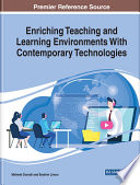 Enriching Teaching And Learning Environments With Contemporary Technologies Book PDF
