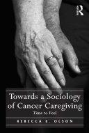 Towards a Sociology of Cancer Caregiving