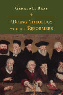 link to Doing theology with the reformers in the TCC library catalog