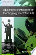 Educational Technologies for Teaching Argumentation Skills