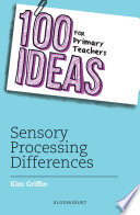 100 Ideas for Primary Teachers  Sensory Processing Differences