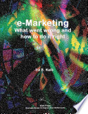 E-Marketing  : What Went Wrong and How to Do It Right