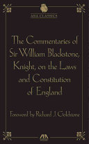 The Commentaries of Sir William Blackstone, Knight, on the Laws and Constitution of England