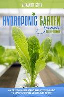 Hydroponic Garden Secrets for Beginners