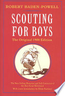 """Scouting for Boys: A Handbook for Instruction in Good Citizenship"" by Robert Stephenson Smyth Baden-Powell Baden-Powell of Gilwell, Baron, Robert Stephenson Smyth Baden-Powell Baron Baden-Powell of Gilwell, Robert Baden-Powell, Elleke Boehmer"