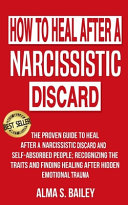 How to Heal After a Narcissistic Dircard