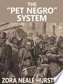 The  Pet Negro  system