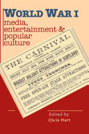 World War I Media, Entertainments & Popular Culture