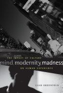 Mind  Modernity  Madness