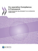 Co-operative Compliance: A Framework From Enhanced Relationship to Co-operative Compliance
