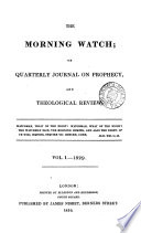 The Morning watch; or, Quarterly journal on prophecy, and theological review