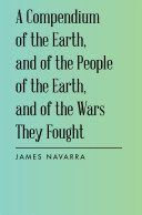 A Compendium of the Earth  and of the People of the Earth  and of the Wars They Fought