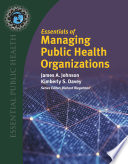 Essentials of Managing Public Health Organizations