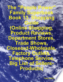 """The """"People Power"""" Family Superbook: Book 13. Shopping Guide (Online Shopping, Product Reviews, Department Stores, Trade Shows, Closeout - Wholesale, Factory Outlets)"""