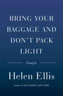 link to Bring your baggage and don't pack light : essays in the TCC library catalog
