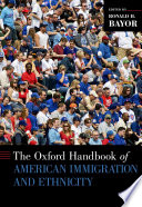 The Oxford Handbook of American Immigration and Ethnicity Book