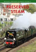 Preserved Steam Britain s Heritage Railways Volume Two