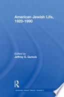 American Jewish Life, 1920-1990